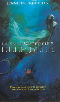 La saga Waterfire. Volume 1, Deep blue