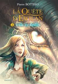 La quête d'Ewilan. Volume 3, L'île du destin