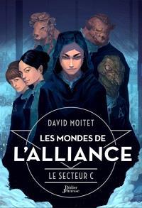 Les mondes de l'alliance. Volume 2, Le secteur C