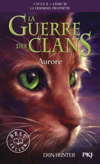 La guerre des clans : cycle 2, la dernière prophétie. Volume 3, Aurore