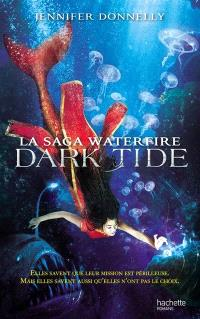 La saga Waterfire. Volume 3, Dark tide