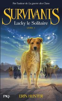 Survivants. Volume 1, Lucky le solitaire