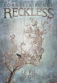 Reckless. Volume 3, Le fil d'or