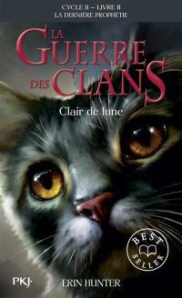 La guerre des clans : cycle 2, la dernière prophétie. Volume 2, Clair de lune