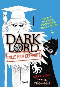 Dark Lord. Volume 3, Collé pour l'éternité