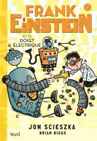 Frank Einstein. Volume 2, Frank Einstein et le doigt électrique