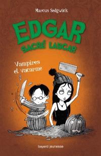 Edgar, sacré lascar. Volume 4, Vampires et vacarme