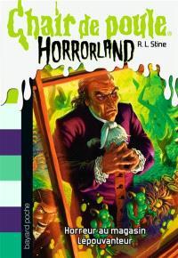 Horrorland. Volume 19, Horreur au magasin Lépouvanteur