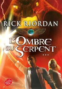 Kane Chronicles. Volume 3, L'ombre du serpent