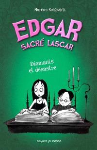 Edgar, sacré lascar. Volume 6, Diamants et désastre