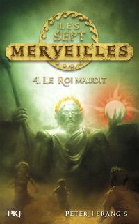 Les sept merveilles. Volume 4, Le roi maudit