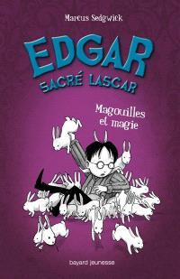 Edgar, sacré lascar. Volume 5, Magouilles et magie
