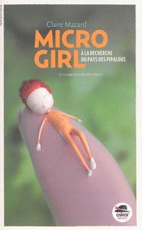 Micro girl. Volume 2, A la recherche du pays des pipalous