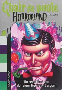 Horrorland. Volume 18, Un réveillon avec monsieur Méchant-Garçon !