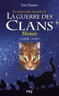 La guerre des clans : cycle 2, la dernière prophétie. Volume 1, Minuit