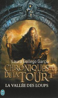 Chroniques de la Tour. Volume 1, La vallée des loups