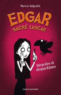 Edgar, sacré lascar. Volume 1, Disputes et disparitions