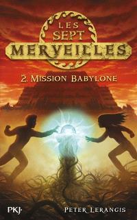 Les sept merveilles. Volume 2, Mission Babylone