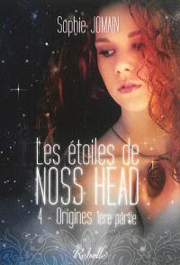 Les étoiles de Noss Head. Volume 4, Origines : 1re partie