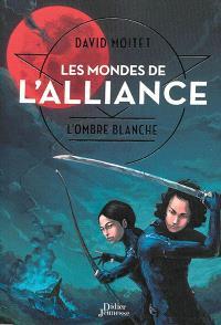 Les mondes de l'alliance. Volume 1, L'ombre blanche