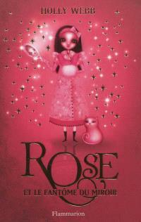 Rose. Volume 4, Rose et le fantôme du miroir