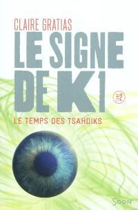 Le signe de K1. Volume 2, Le temps des Tsahdiks