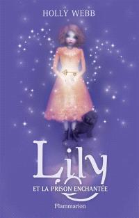 Lily. Volume 3, Lily et la prison enchantée