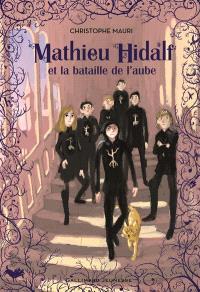 Mathieu Hidalf. Volume 4, Mathieu Hidalf et la bataille de l'aube
