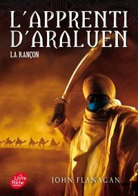 L'apprenti d'Araluen. Volume 7, La rançon