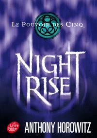 Le pouvoir des Cinq. Volume 3, Nightrise