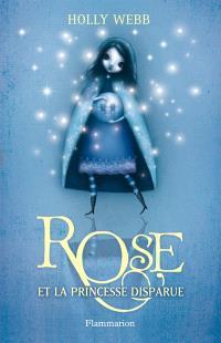 Rose. Volume 2, Rose et la princesse disparue