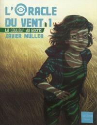 L'oracle du vent. Volume 1, La couleur du secret