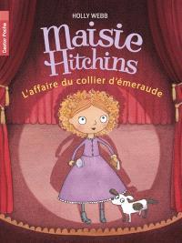 Maisie Hitchins. Volume 2, L'affaire du collier d'émeraude
