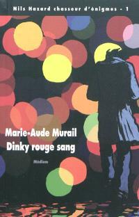 Nils Hazard chasseur d'énigmes. Volume 1, Dinky rouge sang