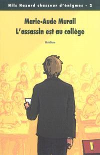 Nils Hazard chasseur d'énigmes. Volume 2, L'assassin est au collège