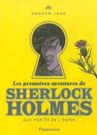Les premières aventures de Sherlock Holmes. Volume 4, Aux portes de l'enfer