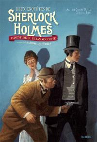 Les enquêtes de Sherlock Holmes, Le ruban moucheté; Suivi de Le diadème de béryls : texte intégral