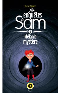 Les enquêtes de Sam. Volume 2, Mélanie mystère