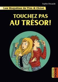 Les enquêtes de Tim & Chloé. Volume 3, Touchez pas au trésor !