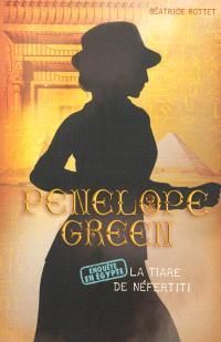 Penelope Green. Volume 4, La tiare de Néfertiti : enquête en Egypte