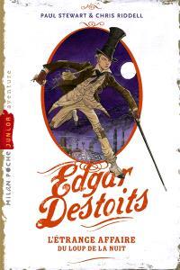 Edgar Destoits. Volume 1, L'étrange affaire du loup de la nuit