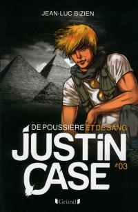 Justin Case. Volume 3, De poussière et de sang