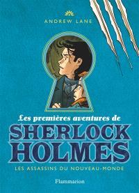 Les premières aventures de Sherlock Holmes. Volume 2, Les assassins du Nouveau-Monde