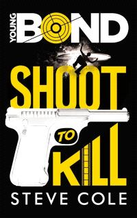 Young Bond. Volume 1, Shoot to kill