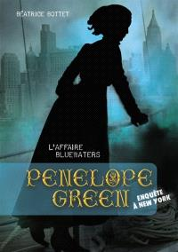 Penelope Green. Volume 2, L'affaire Bluewaters : enquête à New York