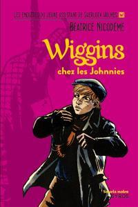 Wiggins, Wiggins chez les Johnnies