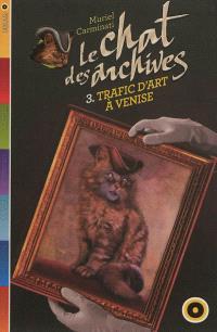Le chat des archives. Volume 3, Trafic d'art à Venise