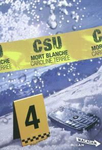 CSU. Volume 4, Mort blanche