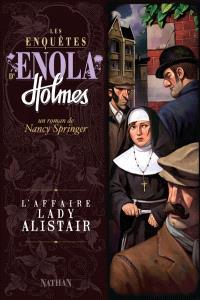 Les enquêtes d'Enola Holmes. Volume 2, L'affaire lady Alistair