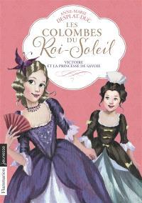 Les colombes du Roi-Soleil. Volume 12, Victoire et la princesse de Savoie